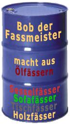"Möbelfässer von ""Bob der Fassmeister"" Ölfässer-Sesselfässer-Sofafässer-Tischfässer-Holzfässer"